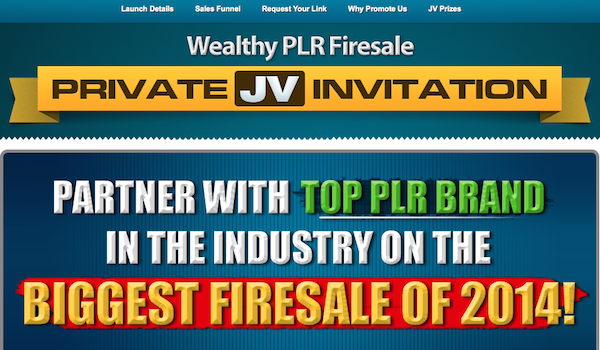 Wealthy PLR Firesale Launch Affiliate Program JV Invite