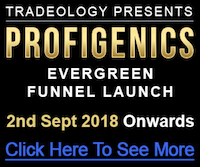 Tradeology Presents Profigenics Evergreen Forex Funnel Launch ClickBank affiliate program JV invite - Launch Day: Sunday, September 2nd 2018