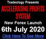 Tradeology - Accelerating Profits System FX launch ClickBank affiliate program JV invite - Pre-Launch Begins: Monday, July 6th 2020 - Launch Day: Monday, July 13th 2020