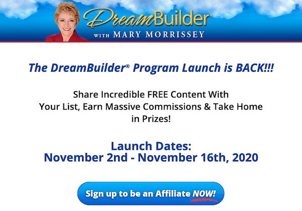 Mary Morrissey - DreamBuilder Program Fall 2020 launch affiliate program JV Registration Page - Launch Day: Monday, November 2nd 2020 - Monday, November 16th 2020