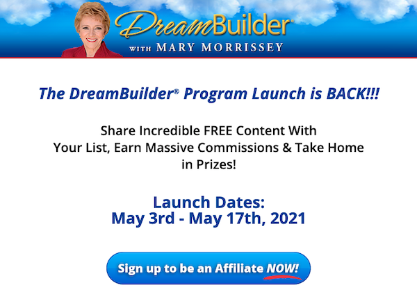 Mary Morrissey - DreamBuilder Program Spring 2021 Launch Affiliate Program JV Invite Page - Launch Day: Monday, May 3rd 2021 - Monday, May 17th 2021